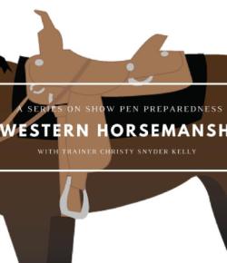 Show Pen Preparedness, Part III: Western Horsemanship