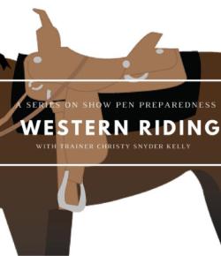Show Pen Preparedness, Part IV: Western Riding
