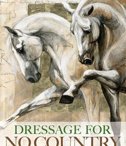 """Book Review: """"Dressage for No Country"""" by Paul Belasik"""
