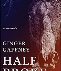 "Book Review & Author Interview: Ginger Gaffney's ""Half Broke"""