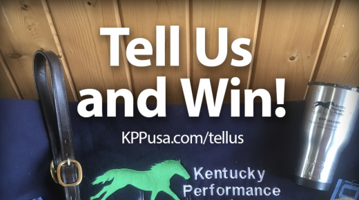 Kentucky Performance Products Wants to Hear From You! (And They're Giving Away a Cool Prize, Too)