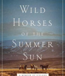 Book Review: 'Wild Horses of the Summer Sun'